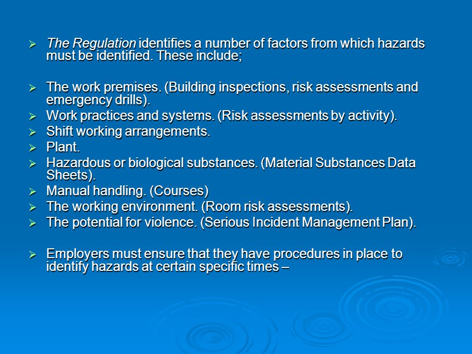  The  The Regulation identifies a number of factors from which hazards must be identified.