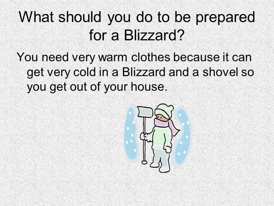 What should you do to be prepared for a Blizzard.