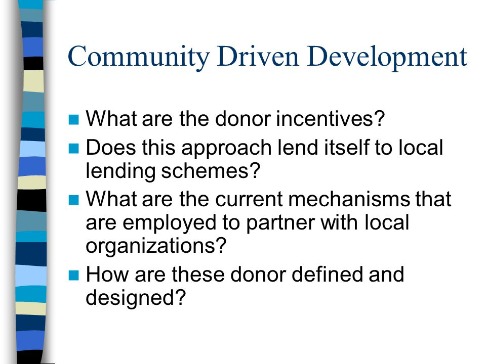 Community Driven Development What are the donor incentives.