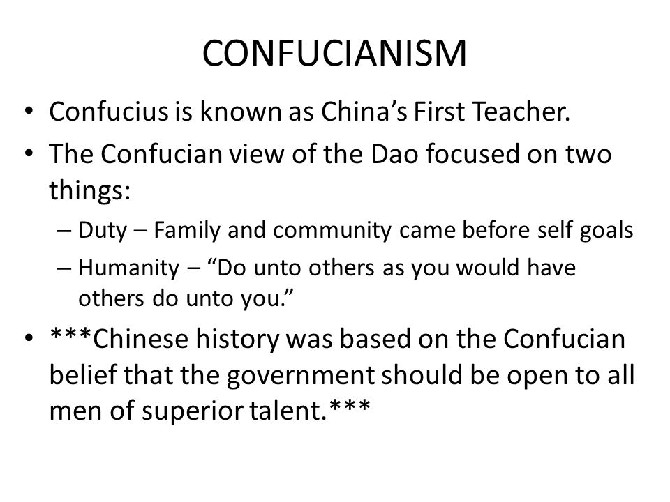 CONFUCIANISM Confucius is known as China's First Teacher.