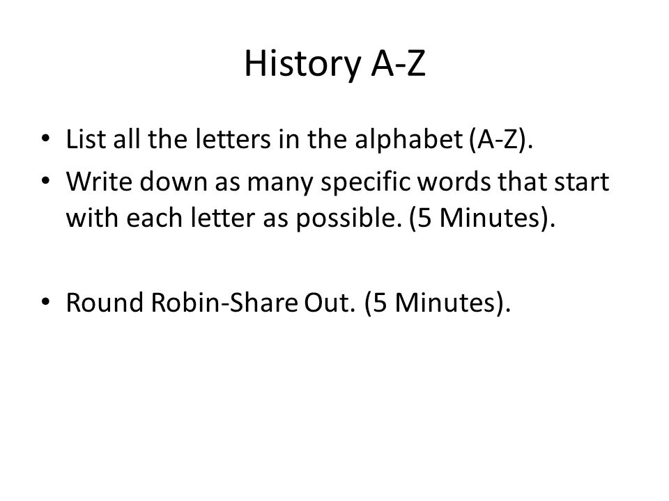 History A-Z List all the letters in the alphabet (A-Z).