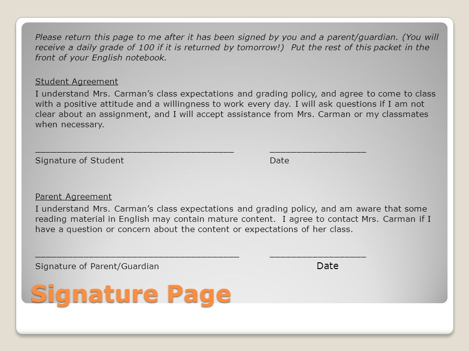 Signature Page Please return this page to me after it has been signed by you and a parent/guardian. (You will receive a daily grade of 100 if it is re