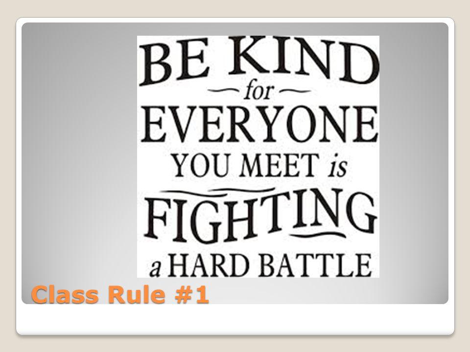 Class Rule #1