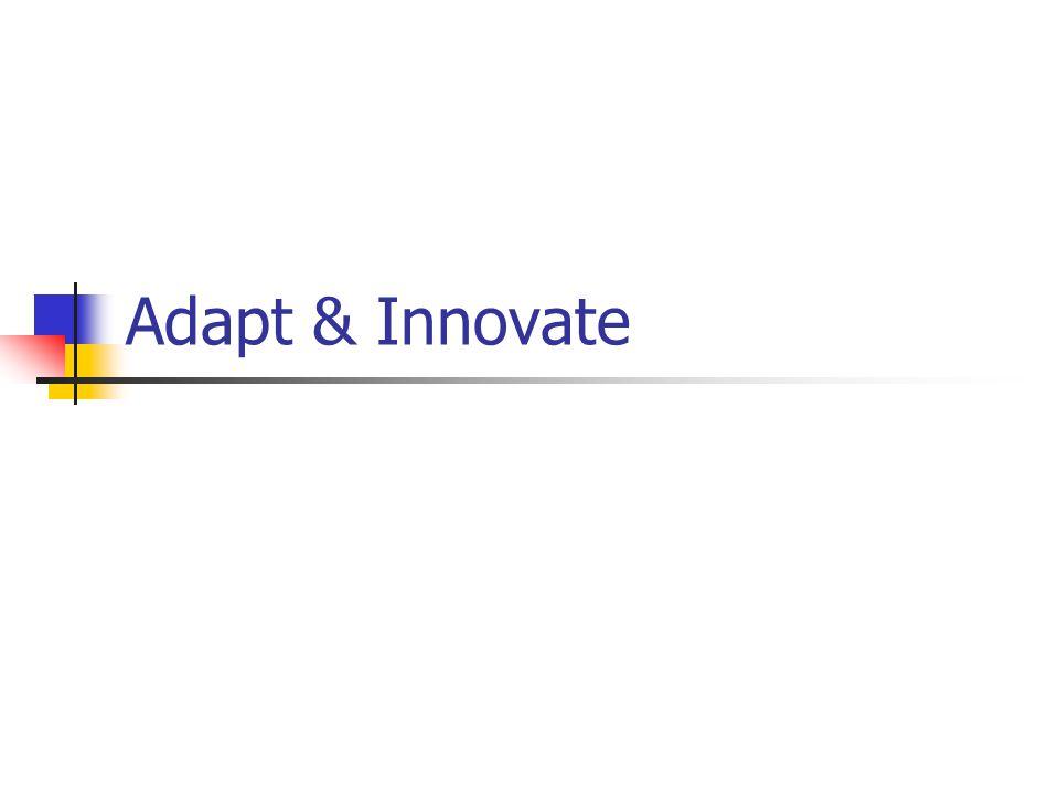 Adapt & Innovate