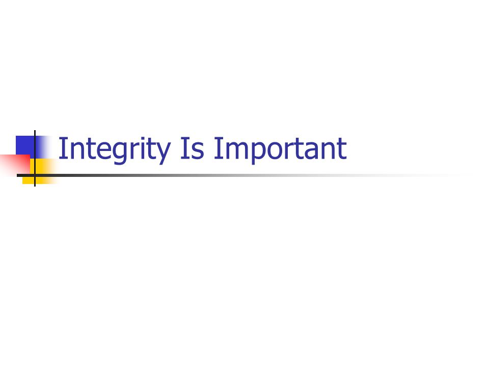 Integrity Is Important