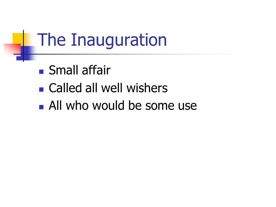 The Inauguration Small affair Called all well wishers All who would be some use