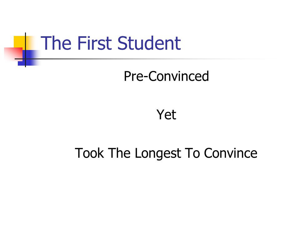 The First Student Pre-Convinced Yet Took The Longest To Convince