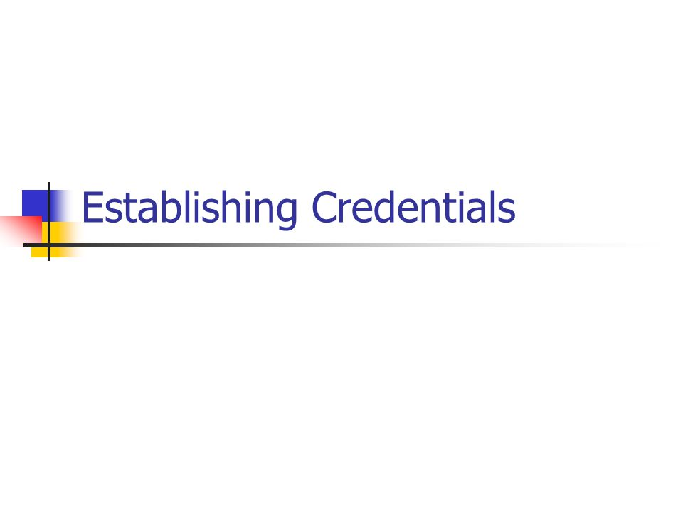 Establishing Credentials