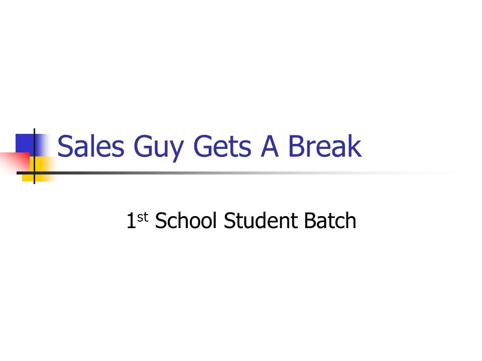 Sales Guy Gets A Break 1 st School Student Batch