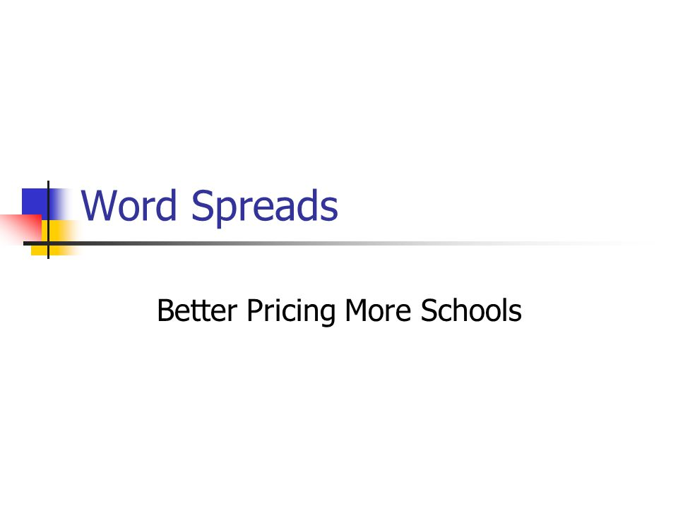 Word Spreads Better Pricing More Schools