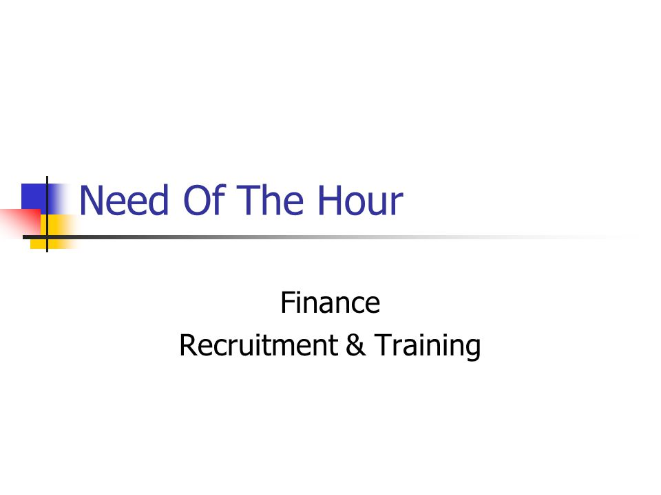 Need Of The Hour Finance Recruitment & Training