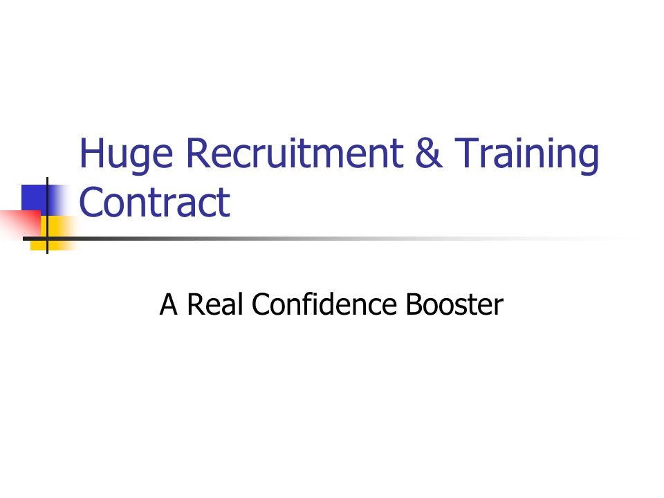 Huge Recruitment & Training Contract A Real Confidence Booster