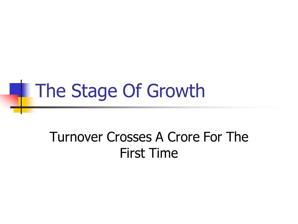 The Stage Of Growth Turnover Crosses A Crore For The First Time