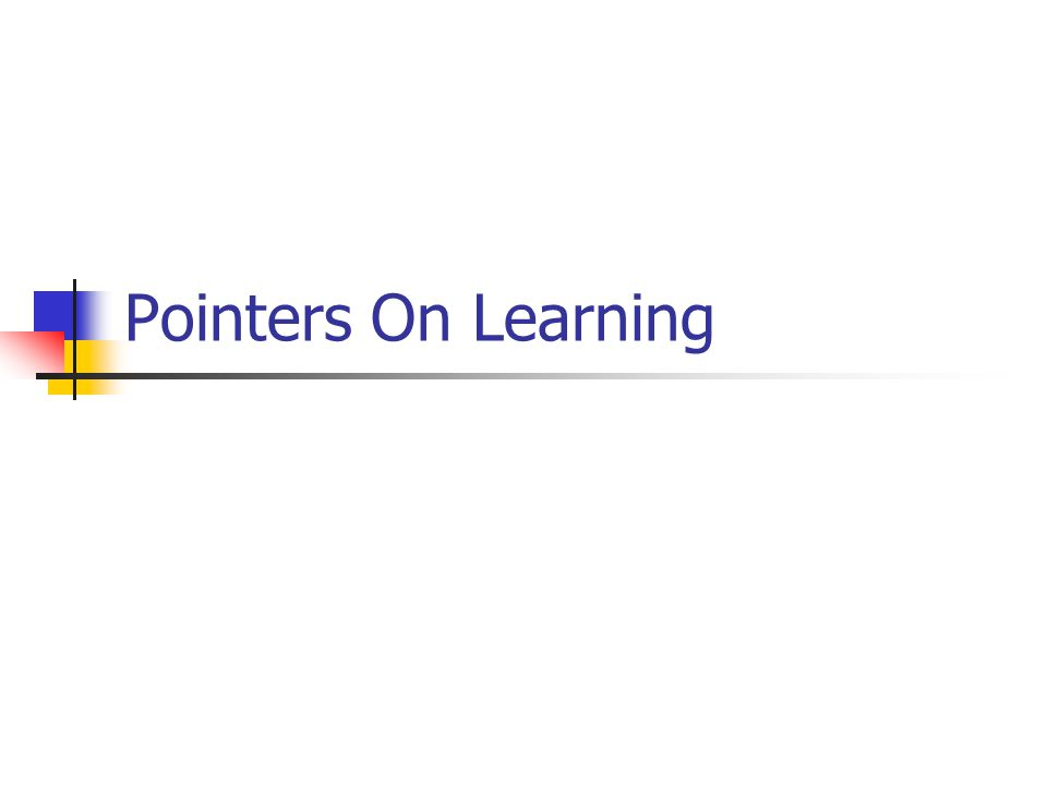 Pointers On Learning