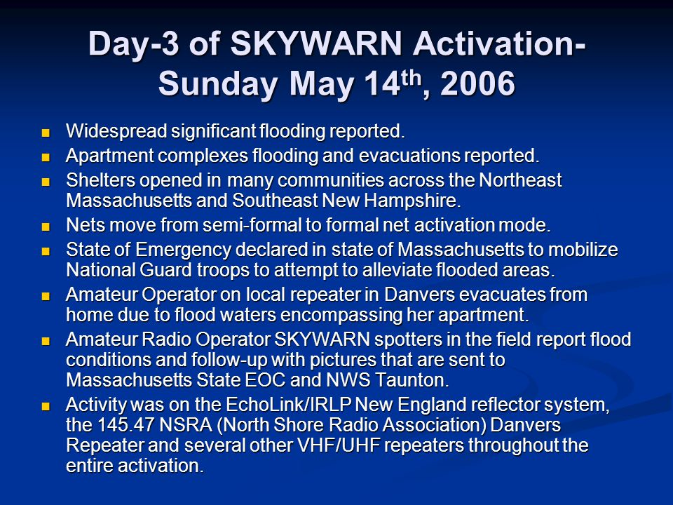 Day-3 of SKYWARN Activation- Sunday May 14 th, 2006 Widespread significant flooding reported.