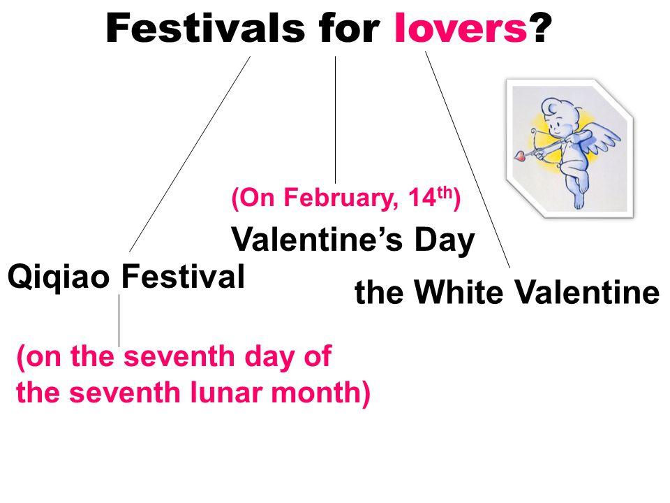Festivals for lovers.