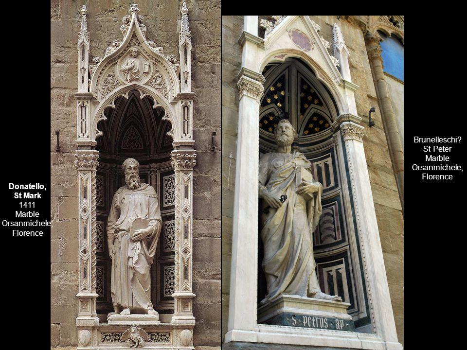 Donatello, St Mark 1411 Marble Orsanmichele, Florence Brunelleschi.