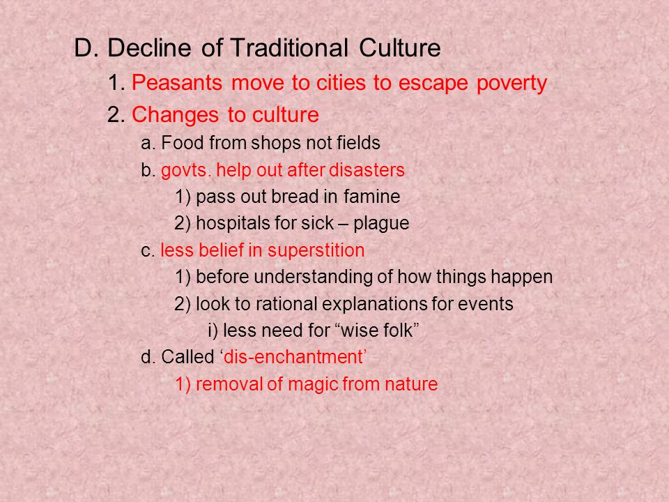 D. Decline of Traditional Culture 1. Peasants move to cities to escape poverty 2.