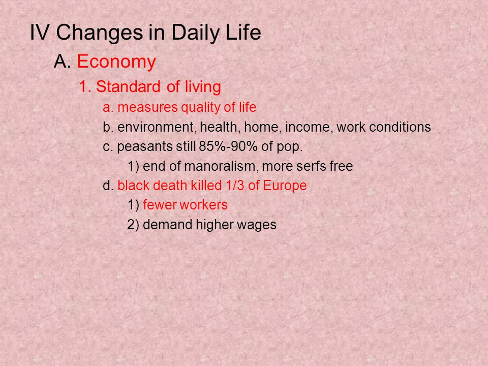 IV Changes in Daily Life A. Economy 1. Standard of living a.