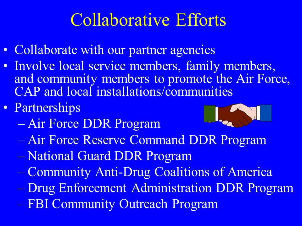 Education and Training Promote CAP as a positive community service lifestyle Provide substance abuse information/classes Conduct CAP annual Red Ribbon