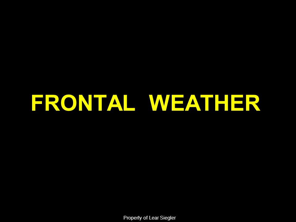 FRONTAL WEATHER Property of Lear Siegler