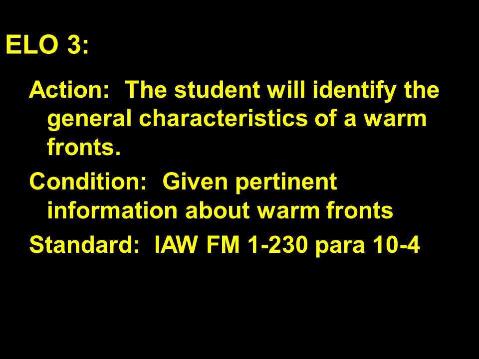 ELO 3: Action: The student will identify the general characteristics of a warm fronts.