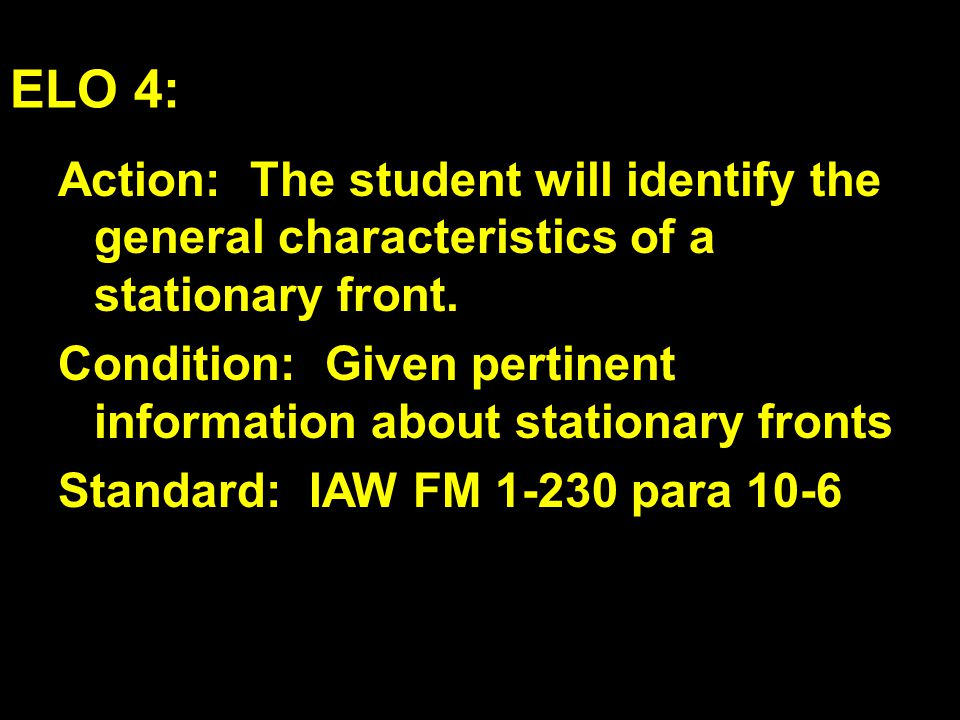 ELO 4: Action: The student will identify the general characteristics of a stationary front.