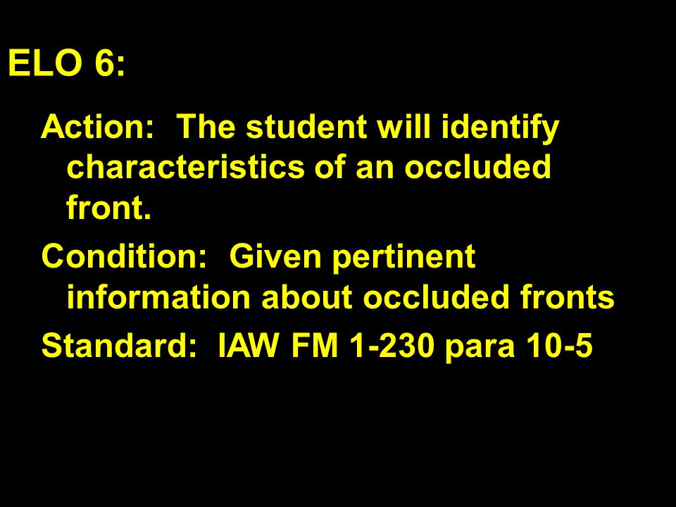 ELO 6: Action: The student will identify characteristics of an occluded front.