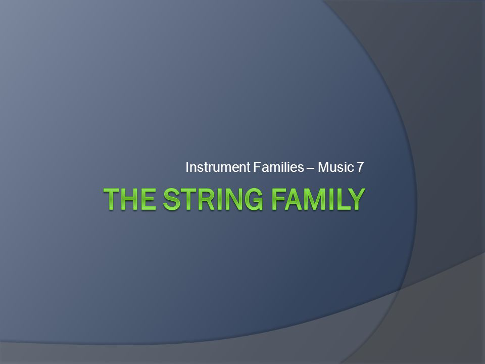 Instrument Families – Music 7