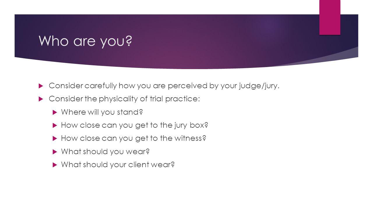 Who are you.  Consider carefully how you are perceived by your judge/jury.