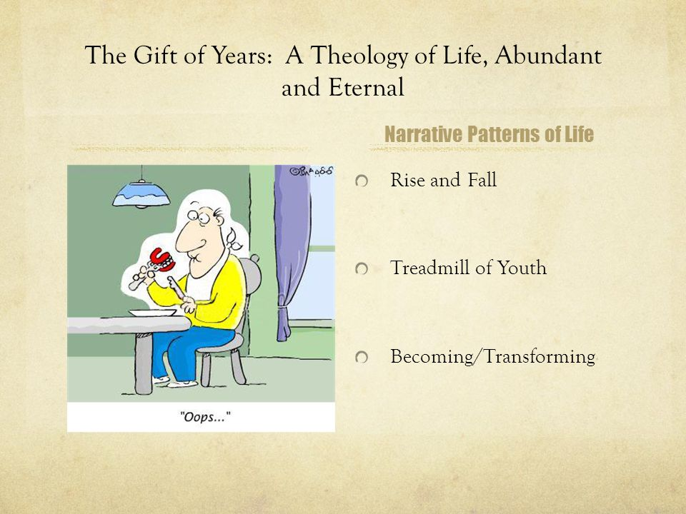 The Gift of Years: A Theology of Life, Abundant and Eternal Narrative Patterns of Life