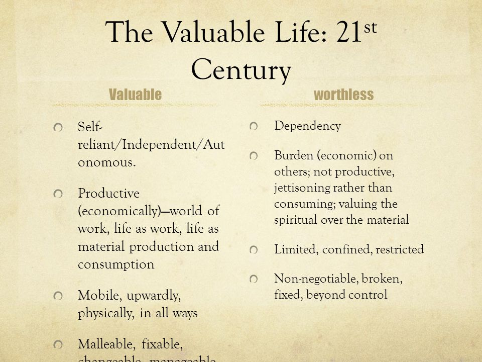 The Valuable Life: 21 st Century Valuable Self- reliant/Independent/Aut onomous.