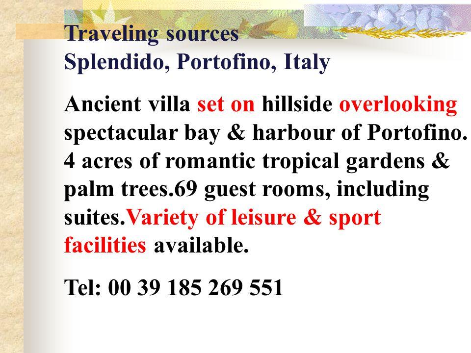 Traveling sources Splendido, Portofino, Italy Ancient villa set on hillside overlooking spectacular bay & harbour of Portofino. 4 acres of romantic tr