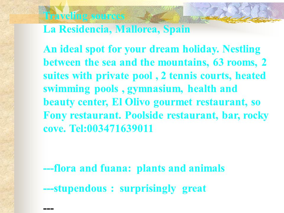 Traveling sources La Residencia, Mallorea, Spain An ideal spot for your dream holiday.