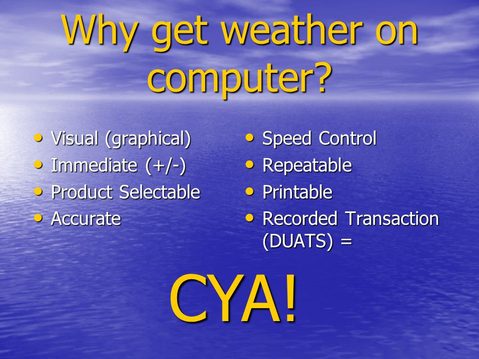 Why get weather on computer.