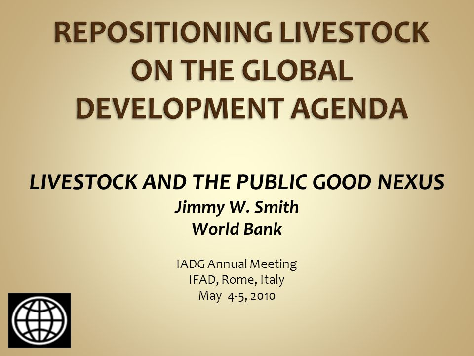Support research for technologies for the poor  Develop remedies to livestock diseases of the poor  Develop alternative feeds resources Support better integration of smallholders in the value chain Promote, where needed, exits from the sector