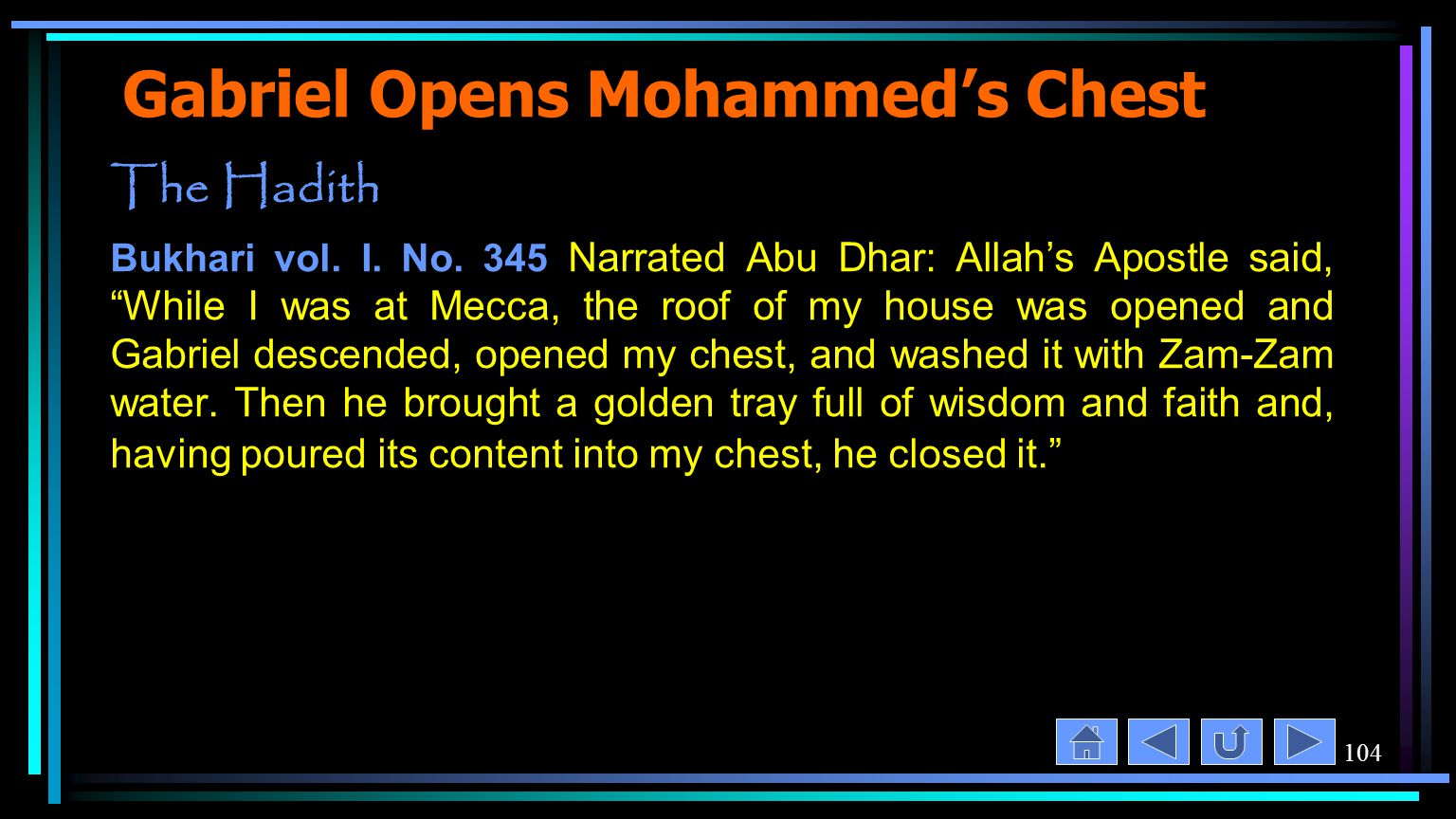 104 Gabriel Opens Mohammed's Chest The Hadith Bukhari vol.