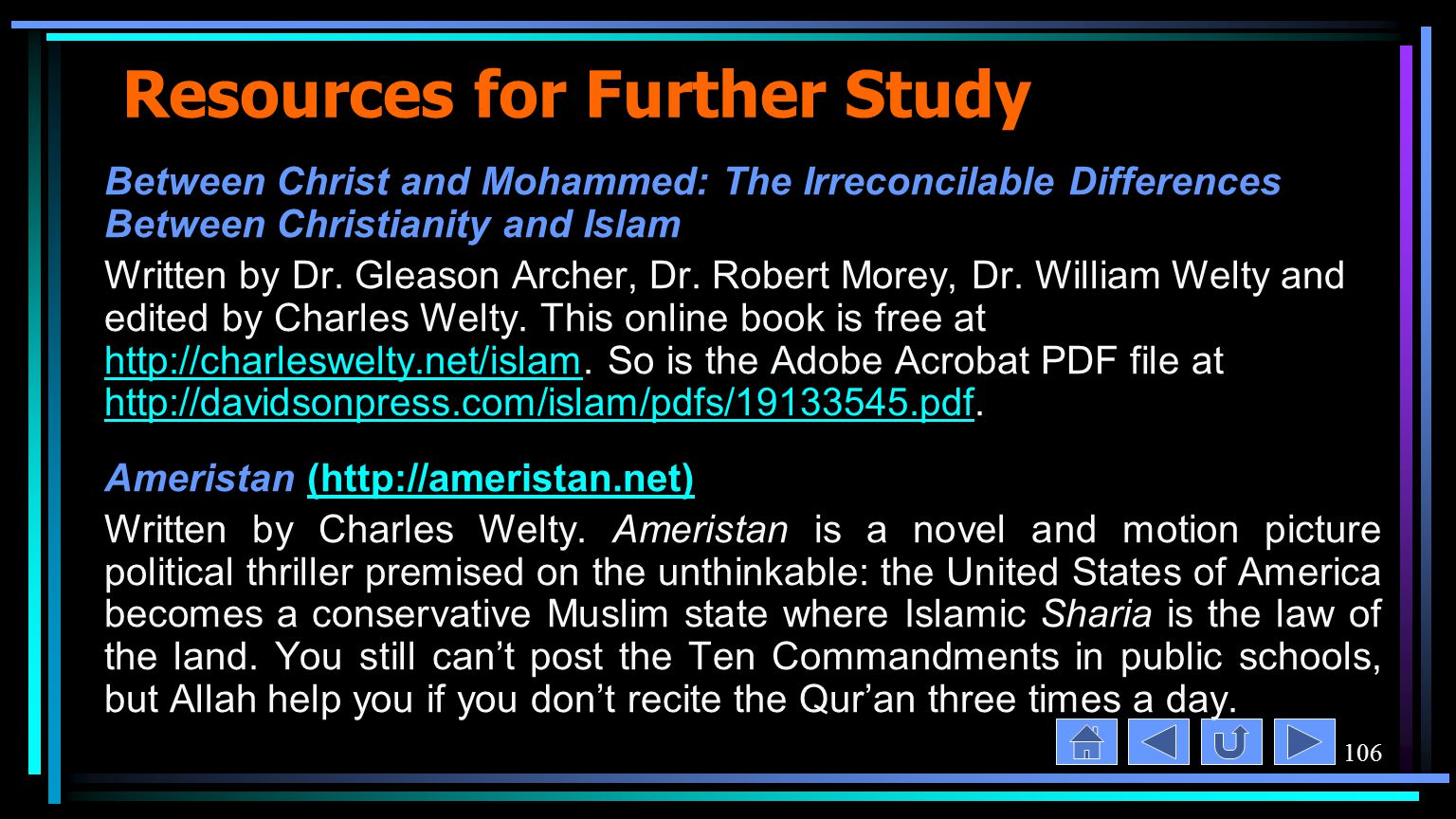 106 Resources for Further Study Between Christ and Mohammed: The Irreconcilable Differences Between Christianity and Islam Written by Dr.