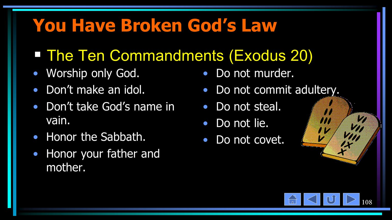 108 You Have Broken God's Law Worship only God. Don't make an idol.