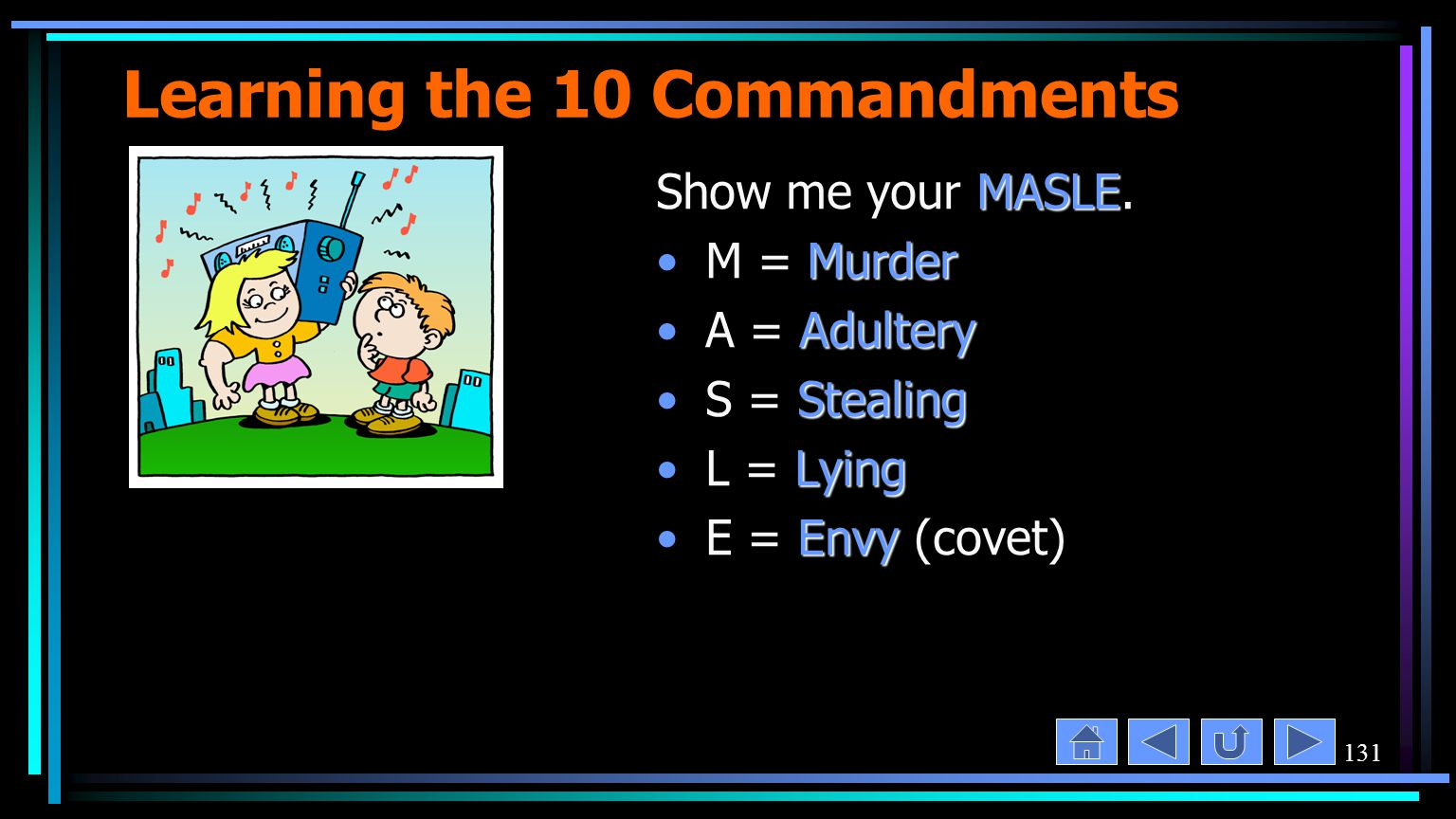 131 Learning the 10 Commandments MASLE Show me your MASLE.