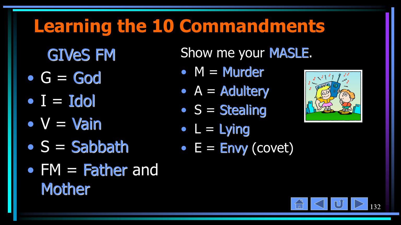 132 Learning the 10 Commandments MASLE Show me your MASLE.