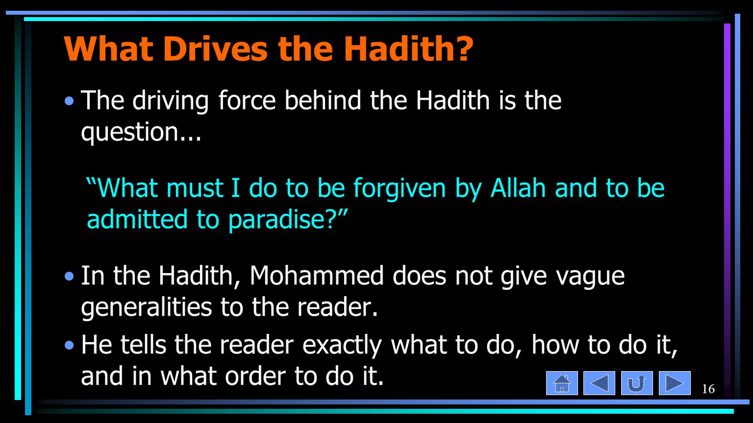 16 What Drives the Hadith. The driving force behind the Hadith is the question...