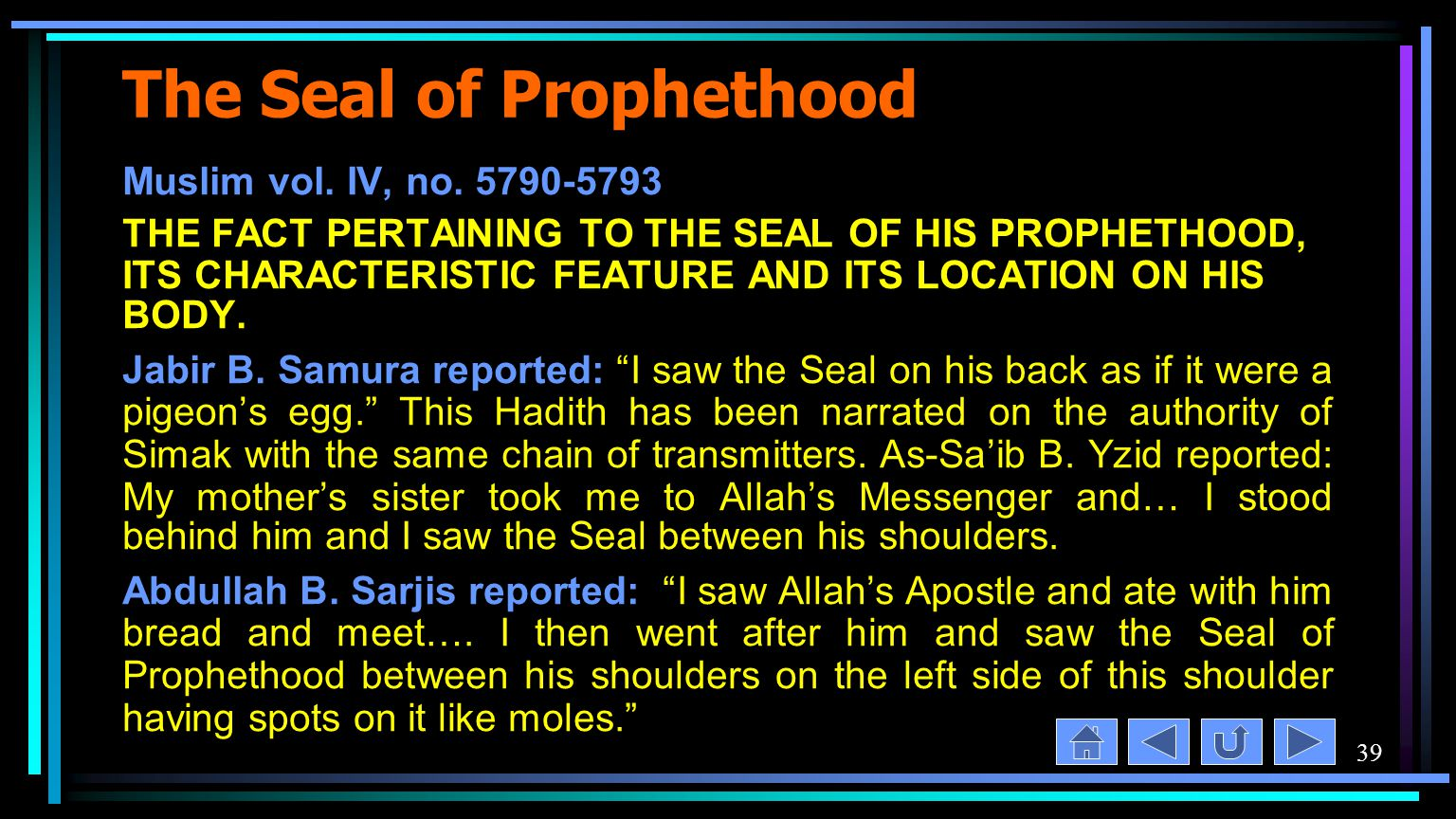 39 The Seal of Prophethood Muslim vol. IV, no.