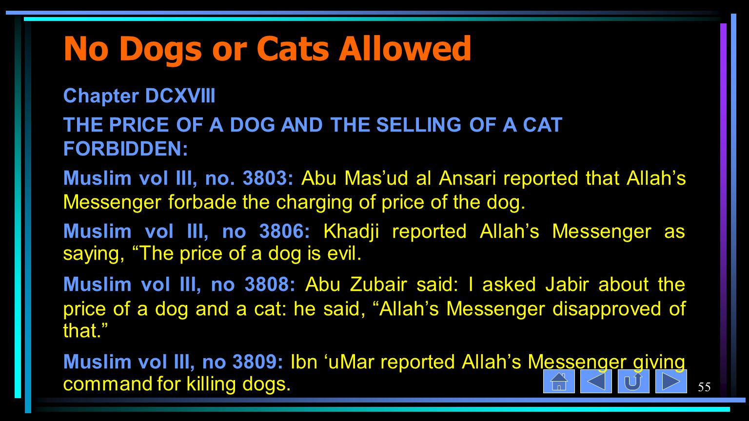 55 No Dogs or Cats Allowed Chapter DCXVIII THE PRICE OF A DOG AND THE SELLING OF A CAT FORBIDDEN: Muslim vol III, no.