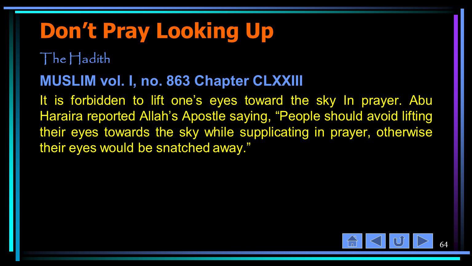 64 Don't Pray Looking Up The Hadith MUSLIM vol. I, no.
