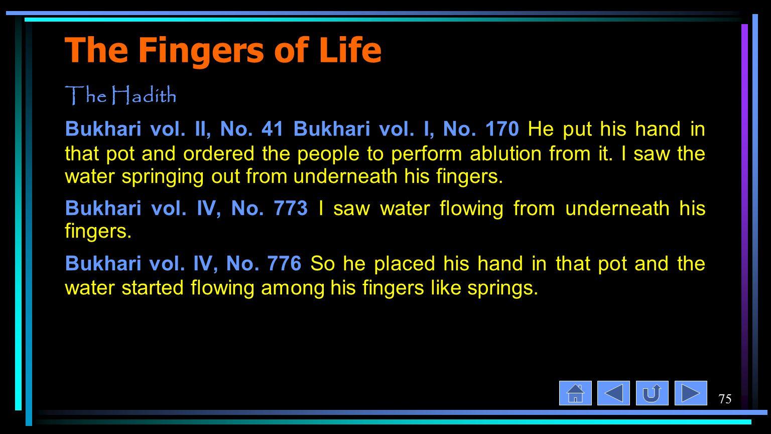 75 The Fingers of Life The Hadith Bukhari vol. II, No.