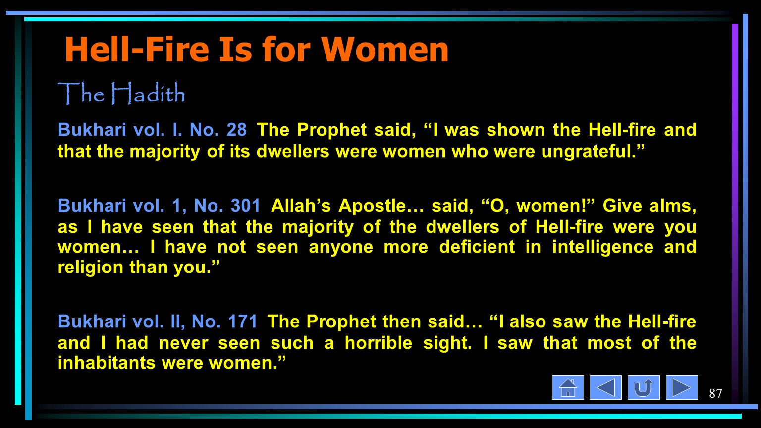87 Hell-Fire Is for Women The Hadith Bukhari vol. I.