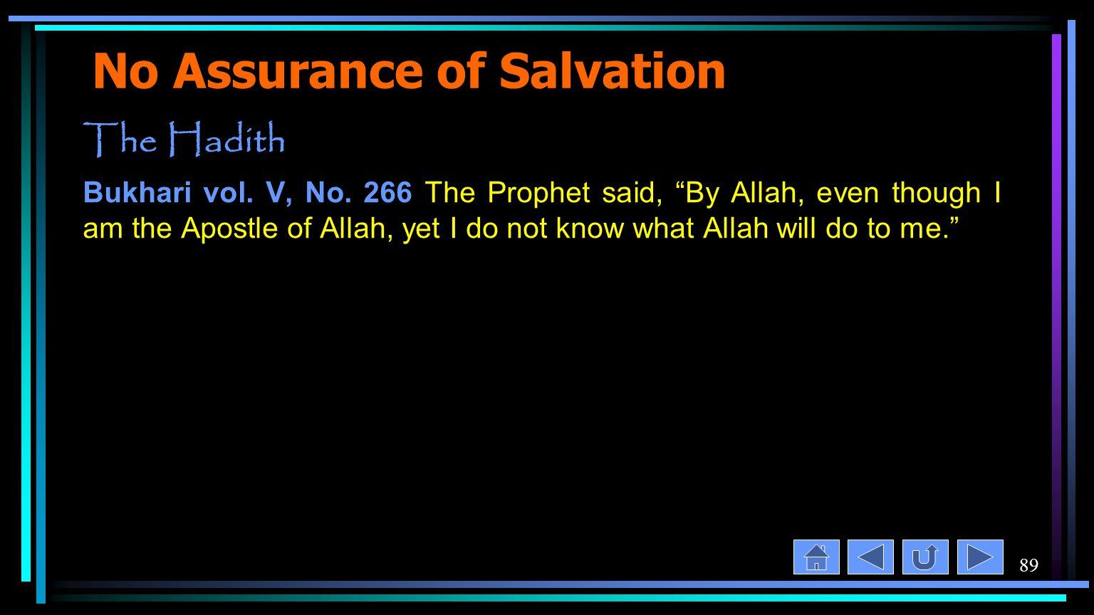 89 No Assurance of Salvation The Hadith Bukhari vol.