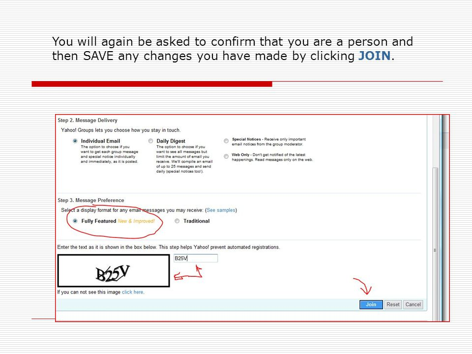 You will again be asked to confirm that you are a person and then SAVE any changes you have made by clicking JOIN.