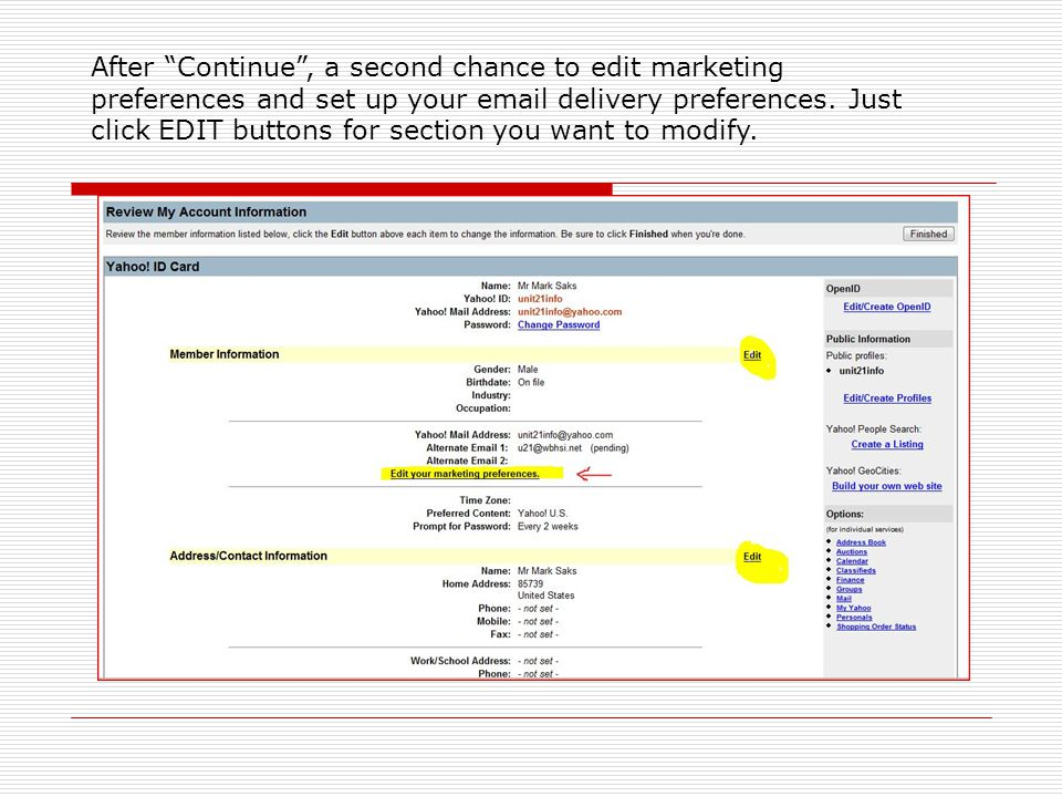 "After ""Continue"", a second chance to edit marketing preferences and set up your email delivery preferences. Just click EDIT buttons for section you wa"